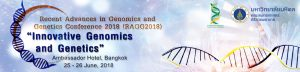 "Recent Advances in Genomics and Genetics 2018 Conference (RAGG2018): ""Innovative Genomics and Genetics"" @ Ambassador Hotel Bangkok Sukhumvit 